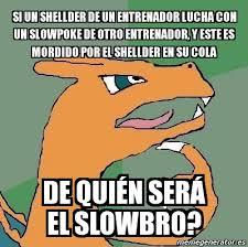 Slow Poke Meme - meme personalizado si un shellder de un entrenador lucha con un