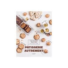 livre de cuisine fait maison livre de recettes pâtisserie autrement collection fait maison bon