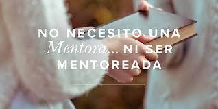 siege aviva no necesito ser una mentora ni ser mentoreada mujer verdadera