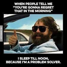 Funny Morning Memes - your gonna regret that in the morning meme