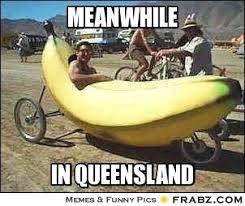 Queensland Memes - only in queensland kazblah