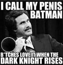 Penis Meme - adult meme i call my penis batman