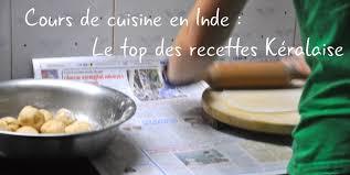 cours de cuisine indienne cuisine indienne les meilleures recettes du kerala