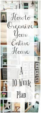 plan your house join me a ten week organizing challenge for your entire house
