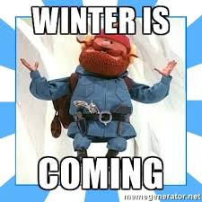 Meme Creator Winter Is Coming - winter is coming yukon cornelius meme generator