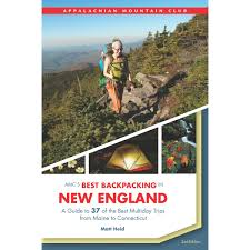 amc u0027s best backpacking in new england 2nd edition amc store