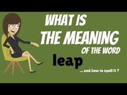 what is the meaning of the word leap leap definition and how to