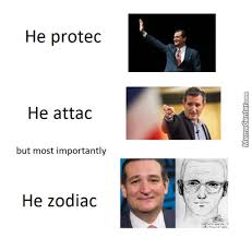 Ted Cruz Memes - you thought the ted cruz zodiac meme was dead ha guess again by