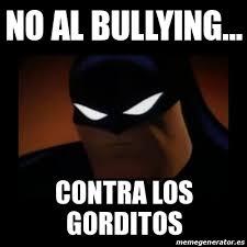 No Al Bullying Memes - contra el acoso escolar buscar con google humour pinterest humor