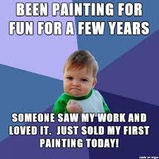 Painter Meme - i m now a professional painter meme on imgur