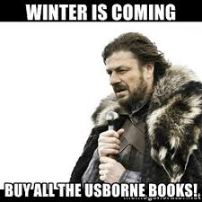 Buy All The Books Meme - winter is coming buy all the usborne books winter is coming