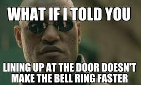 Door Meme - meme creator what if i told you lining up at the door doesn t make