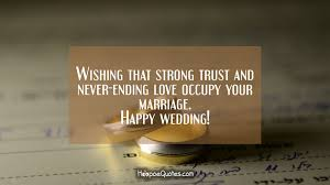 wedding wishes kahlil gibran wishing that strong trust and never ending occupy your