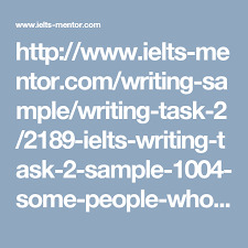 http www ielts mentor com writing sample writing task 2 2189