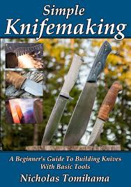 amazon com simple knifemaking a beginner u0027s guide to building