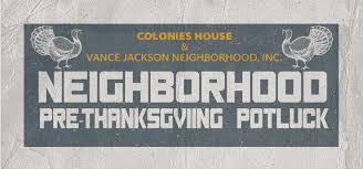 pre thanksgiving neighborhood potluck vance jackson neighborhood