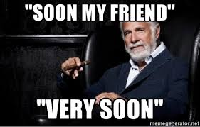 Stay Thirsty My Friends Meme - soon my friend very soon stay thirsty my friends take number