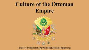 Ottoman Empire Government System Culture Of The Ottoman Empire