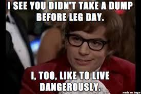 Best Day Meme - leg day is best day meme on imgur