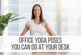 Yoga At The Office Desk Office Yoga Poses You Can Do At Your Desk Punched Clocks