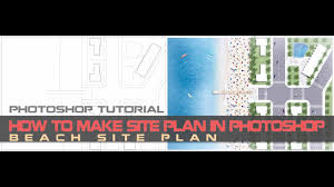 tutorial how to make site plan in photoshop beach site plan
