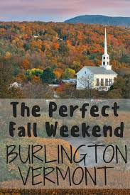 Vermont how to travel for cheap images The perfect fall weekend in burlington vermont burlington jpg