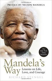 nelson mandela biography quick facts mandela s way lessons on life love and courage richard stengel