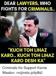 Meme Lawyer - dear lawyers who fights for criminals vc j www rvcu com kuch toh