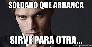 50 Shades Of Gray Meme - soldado que arranca sirve para otra 50 shades of gray meme