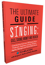 the ultimate guide to singing gigs sound money and health tc