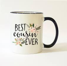 best cousin ever mug cousin mug mug for cousin gift for