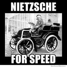Nietzsche Meme - nietzsche for speed weknowmemes