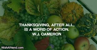 w j cameron quote thanksgiving after all is a word of