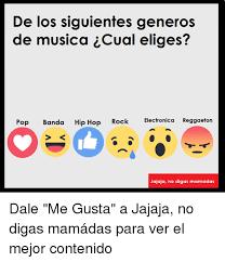 Memes Musica - de los siguientes generos de musica icual eliges pop banda hip hop