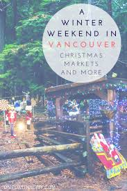 a winter weekend in vancouver british columbia with christmas fun