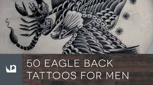 wing back tattoos for guys 50 eagle back tattoos for men youtube