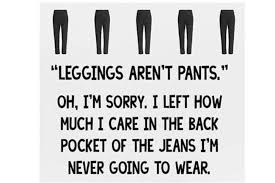 Leggings Are Not Pants Meme - let s talk about leggings