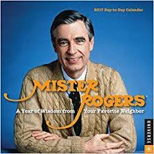 mister rogers 2017 day to day calendar a year of wisdom from your