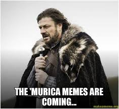 Murica Memes - the murica memes are coming make a meme