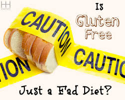 gluten free just a fad diet