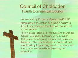 Council Of Chalcedon 451 Ad Pre Islamic Christianity To Seventh Century Ppt
