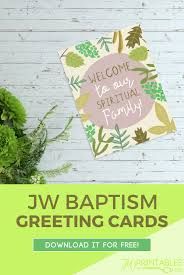 free greeting cards welcome free jw baptism greeting card jw printables