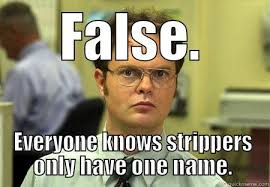 Funny Stripper Memes - stripper names quickmeme
