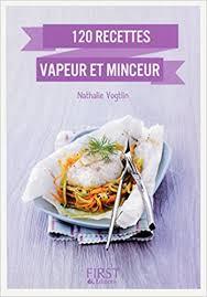 cuisine vapeur recettes minceur petit livre de 120 recettes vapeur et minceur amazon fr nathalie