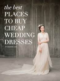 cheap places to a wedding wedding dress on a budget yup it s totally possible wedding