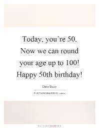 50 birthday sayings happy 50th birthday quotes sayings happy 50th birthday picture