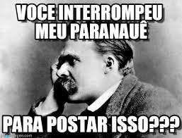 Nietzsche Meme - voce interrompeu meu paranau礫 nietzsche meme on memegen
