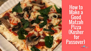 kosher for passover matzah how to make matzah pizza a delicious kosher for passover meal