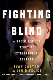 amazon com fighting blind a green beret u0027s story of extraordinary