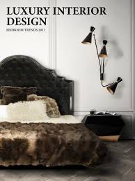 Luxury Interior Design Master Bedrooms Trends 2017 By Home